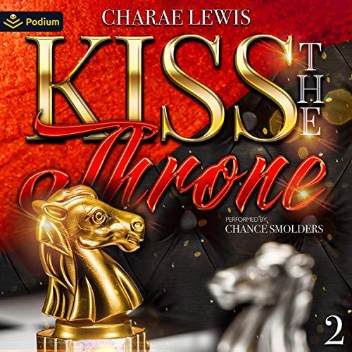 Kiss the Throne 2 Audiobook By Charae Lewis cover art
