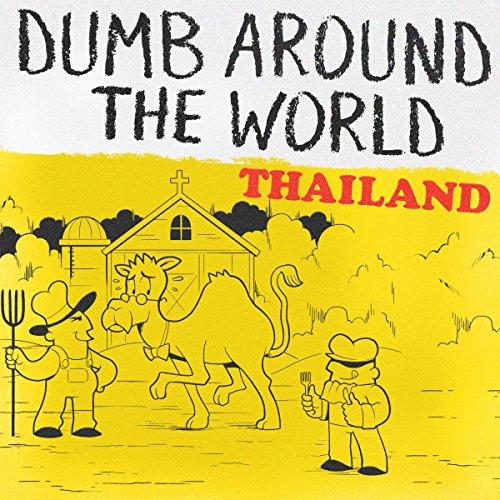 Dumb Around the World: Thailand audiobook cover art