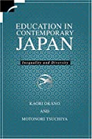 Education in Contemporary Japan: Inequality and Diversity (Contemporary Japanese Society)