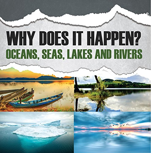 Why Does It Happen?: Oceans, Seas, Lakes and Rivers: Oceanography for Kids (English Edition)