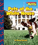 Pets at the White House (Scholastic News Nonfiction Readers: Let's Visit the White House) (Scholastic News Nonfiction Readers: Let's Visit the White House (Paperback))