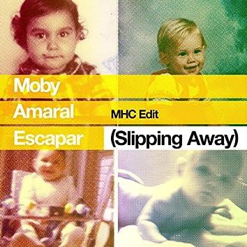 Escapar (Slipping Away) [feat. Amaral] [MHC Edit]