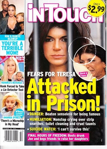 October 20, 2014 In Touch Fears for Teresa Giudice in Prison Kim Kardashian and Kanye West Blowup Amanda Bynes Kendra's Revenge