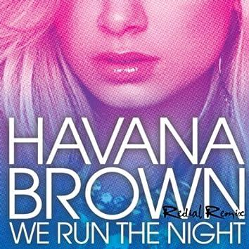 We Run The Night (Redial Remix)