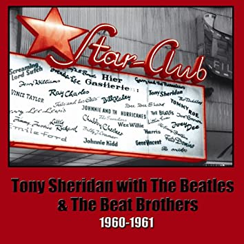 Tony Sheridan With The Beatles And The Beat Brothers 1960-1961