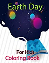 Earth Day Coloring Book For Kids: Fun Planet Earth Activity Book For Boys And Girls With Illustrations of Earth, Nature, O...