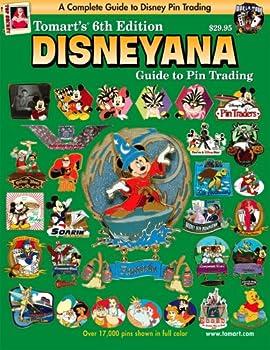 Tomart s 6th Edition DISNEYANA Guide to Pin Trading  Tomart s Illustrated Disneyana Catalog & Price Guide