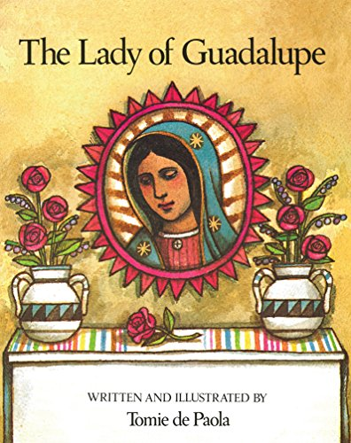 The Lady of Guadalupe by [Tomie dePaola]