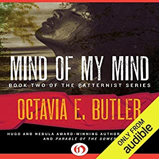 Mind of My Mind     Patternist, Book 2              Auteur(s):                                                                                                                                 Octavia E. Butler                               Narrateur(s):                                                                                                                                 Christie Clarke                      Durée: 7 h et 36 min     6 évaluations     Au global 4,2