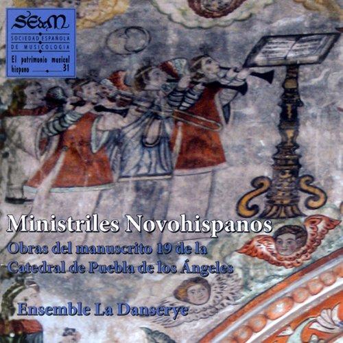 Ministriles Novohispanos. Obras del manuscrito 19 de la Catedral de Puebla de los Ángeles (México)