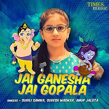 Jai Ganesha Jai Gopala