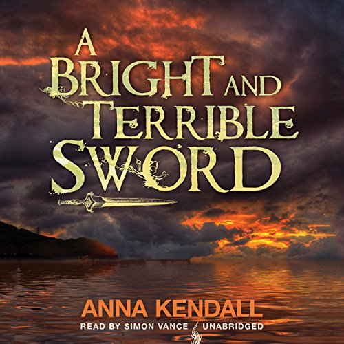 A Bright and Terrible Sword audiobook cover art