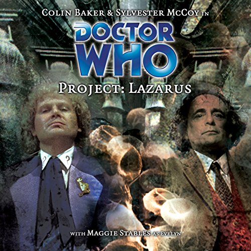 Doctor Who - Project: Lazarus                   De :                                                                                                                                 Cavan Scott,                                                                                        Mark Wright                               Lu par :                                                                                                                                 Colin Baker,                                                                                        Sylvester McCoy,                                                                                        Maggie Stables                      Durée : 1 h et 50 min     Pas de notations     Global 0,0