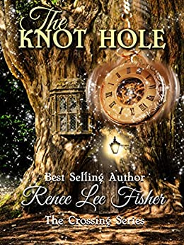 The Knot Hole (The Crossing Series Book 1) by [Renee Lee Fisher, Meredith Bowery]