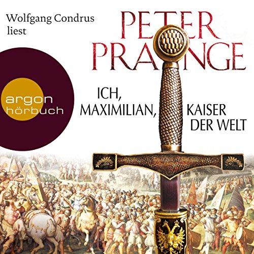 Ich, Maximilian, Kaiser der Welt cover art