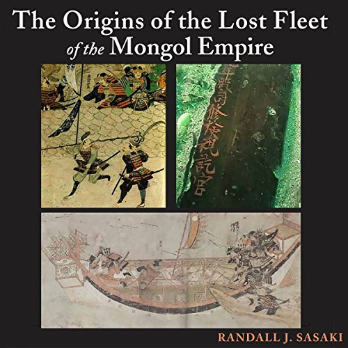 The Origins of the Lost Fleet of the Mongol Empire audiobook cover art