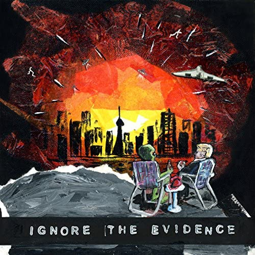 Ignore the Evidence
