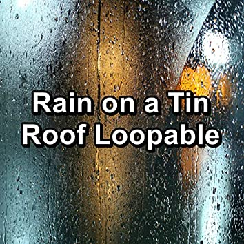 Rain on a Tin Roof Loopable