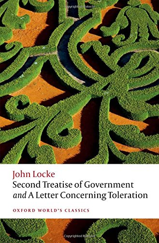 Second Treatise of Government and A Letter Concerning Toleration (Oxford World's Classics)