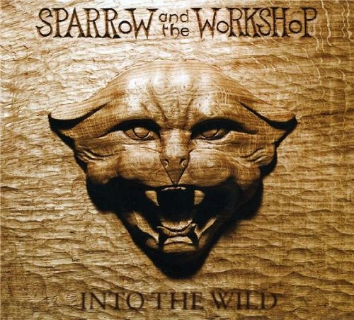 Into the Wild [Audio CD] Sparrow & the Workshop