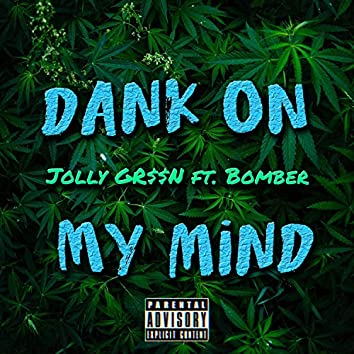 Dank on My Mind (feat. Bomber)