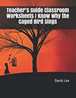 Teacher's Guide Classroom Worksheets I Know Why the Caged Bird Sings