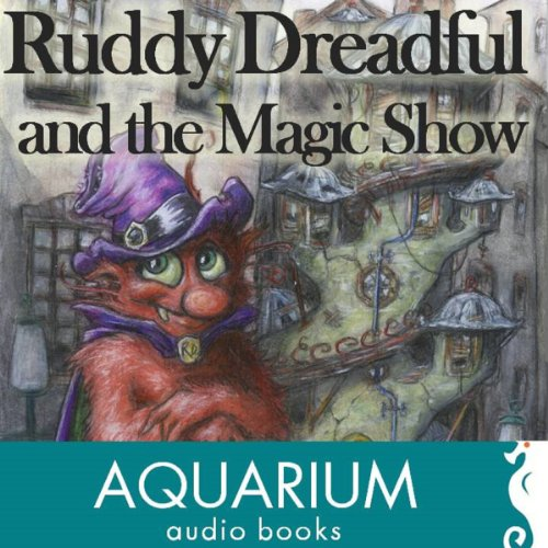Ruddy Dreadful and the Magic Show audiobook cover art