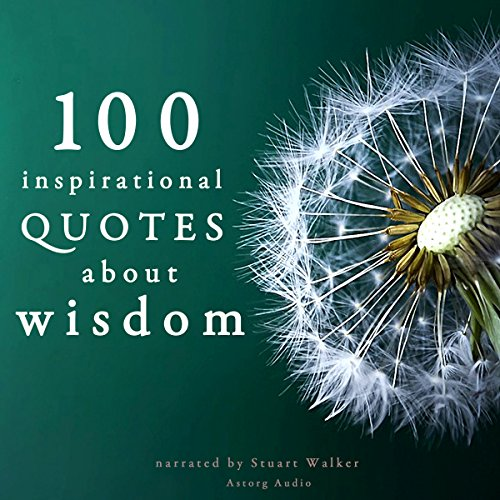 100 Inspirational Quotes about Wisdom Audiobook By divers auteurs cover art