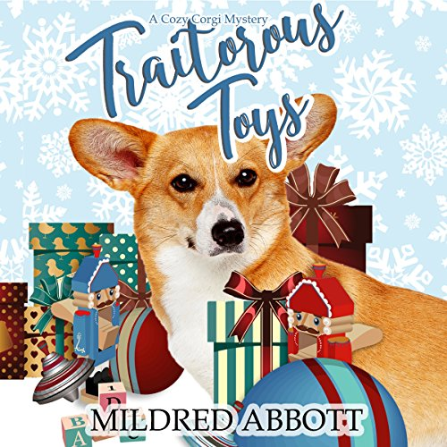 Traitorous Toys     Cozy Corgi Mysteries              By:                                                                                                                                 Mildred Abbott                               Narrated by:                                                                                                                                 Angie Hickman                      Length: 5 hrs and 26 mins     49 ratings     Overall 4.6