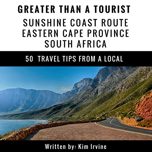 Greater Than a Tourist: Sunshine Coast Route, Eastern Cape Province, South Africa audiobook cover art
