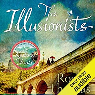 The Illusionists                   By:                                                                                                                                 Rosie Thomas                               Narrated by:                                                                                                                                 Lucy Price-Lewis                      Length: 15 hrs and 16 mins     41 ratings     Overall 3.9