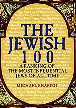 Hardcover The Jewish 100 : A Ranking of the Most Influential Jews of All Time Book