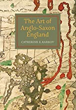 The Art of Anglo-Saxon England (Boydell Studies in Medieval Art and Architecture) (Volume 1)