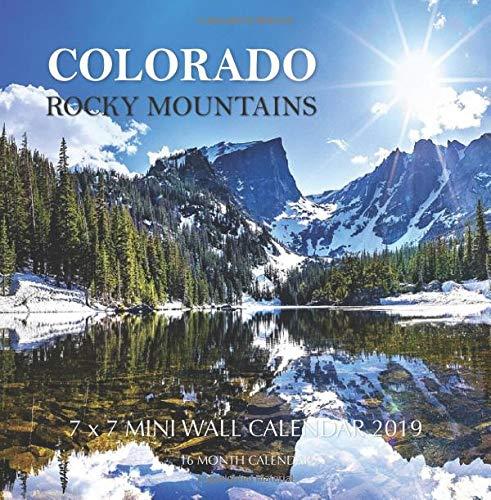 Colorado Rocky Mountains 7 x 7 Mini Wall Calendar 2019: 16 Month Calendar