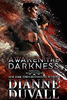 Awaken the Darkness (Immortal Guardians Book 8) by [Dianne Duvall]