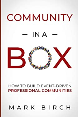 Community-in-a-Box: How to build event-driven professional communities