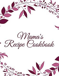 Mama's Recipe Cookbook: Large Blank Cookbook to Write In (8.5