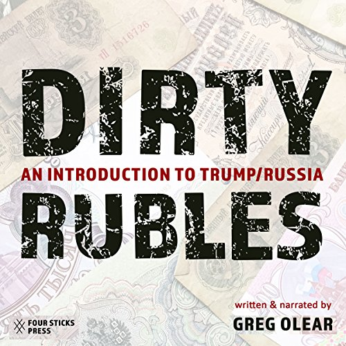 Dirty Rubles: An Introduction to Trump/Russia audiobook cover art