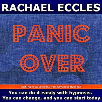 Self Hypnosis - Panic Over: Stop Panic Attacks in Their Tracks