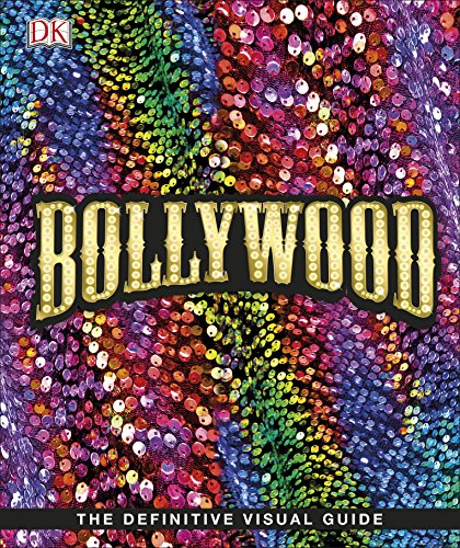 Bollywood: The Films! The Songs! The Stars! (Definitive Visual Guide)