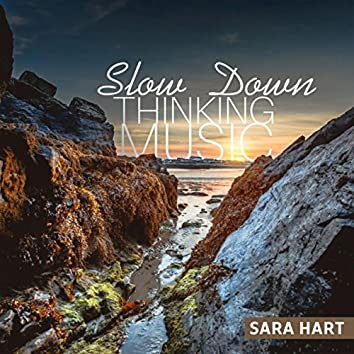 Slow Down (Thinking Music)
