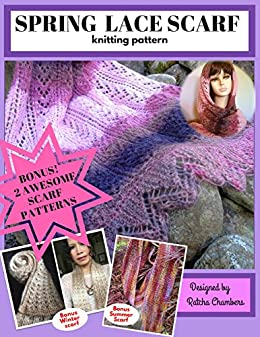 Spring Lace Scarf Knitting Pattern + Video Tutorial: 2 Awesome Bonuses of Airy Summer Scarf and Easy Lacy Winter Scarf by [Ratchadawan Chambers]