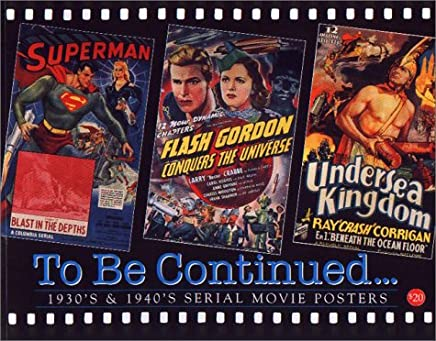 To Be Continued...: 1930S & 1940s Serial Movie Posters