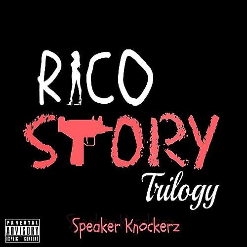 Rico Story Trilogy [Explicit]