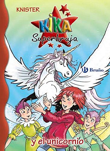 Kika Superbruja y el unicornio (Castellano - A PARTIR DE 8 AÑOS - PERSONAJES - Kika Superbruja)