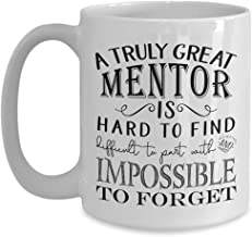 A Truly Great Mentor is Hard to Find Coffee Mug – Best Idea for Mentoring Teacher..