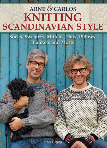 Arne & Carlos: Arne & Carlos Knitting Scandinavian Style: Socks, Sweaters, Mittens, Hats, Pillows, Blankets and More!