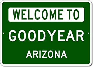 Goodyear, Arizona - Welcome to US City State Sign - Aluminum 10