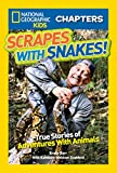 National Geographic Kids Chapters: Scrapes With Snakes: True Stories of Adventures With Animals (NGK Chapters)
