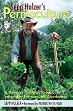 Sepp Holzer's Permaculture: A Practical Guide to Small-Scale, Integrative Farming and Gardening by Sepp Holzer (2011-04-11)